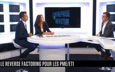 Vidéo : Le Reverse Factoring pour les PME/ETI